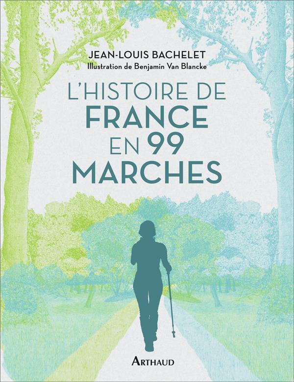 BEAUX LIVRES - HISTOIRE DE FRANCE EN 99 MARCHES