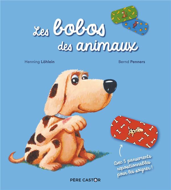LES BOBOS DES ANIMAUX (AVEC 5 PANSEMENTS REPOSITIONNABLES POUR LESSOIGNER !)