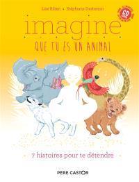 IMAGINE QUE TU ES UN ANIMAL(+ CD)