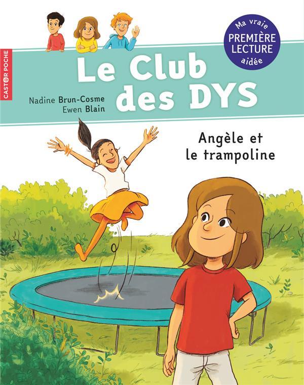 LE CLUB DES DYS - T3 - ANGELE ET LE TRAMPOLINE