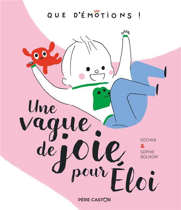 UNE VAGUE DE JOIE POUR ELOI - QUE D'EMOTIONS ! - T1
