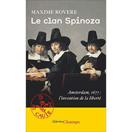 LE CLAN SPINOZA - AMSTERDAM, 1677. L'INVENTION DE LA LIBERTE