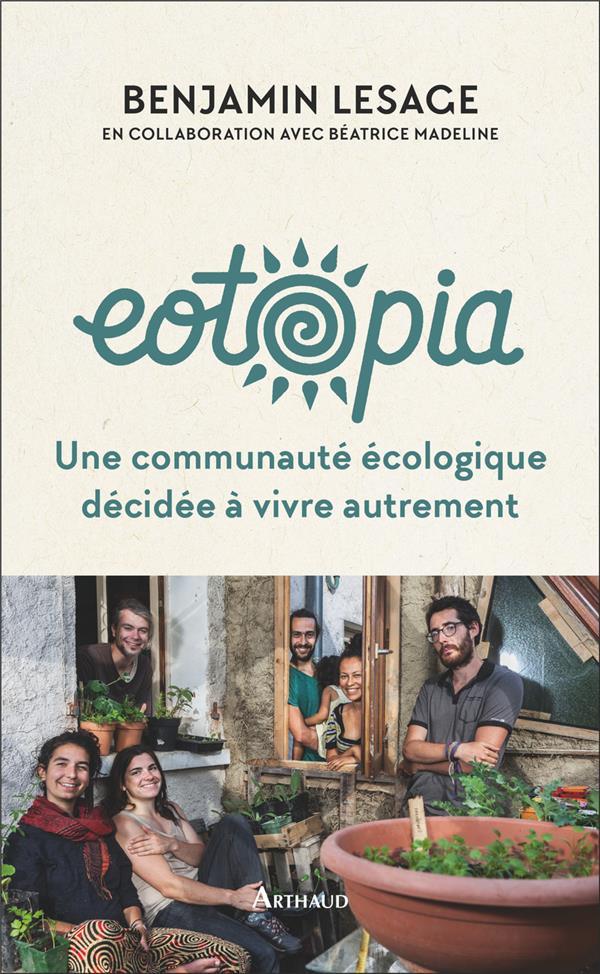 EOTOPIA - UNE COMMUNAUTE ECOLOGIQUE DECIDEE A VIVRE AUTREMENT