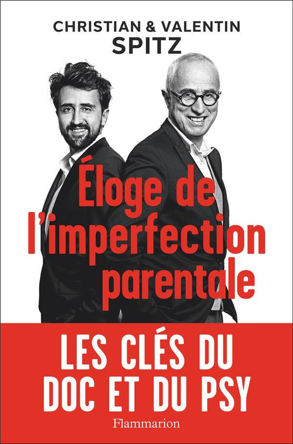 ELOGE DE L'IMPERFECTION PARENTALE - LES CLES DU DOC ET DU PSY