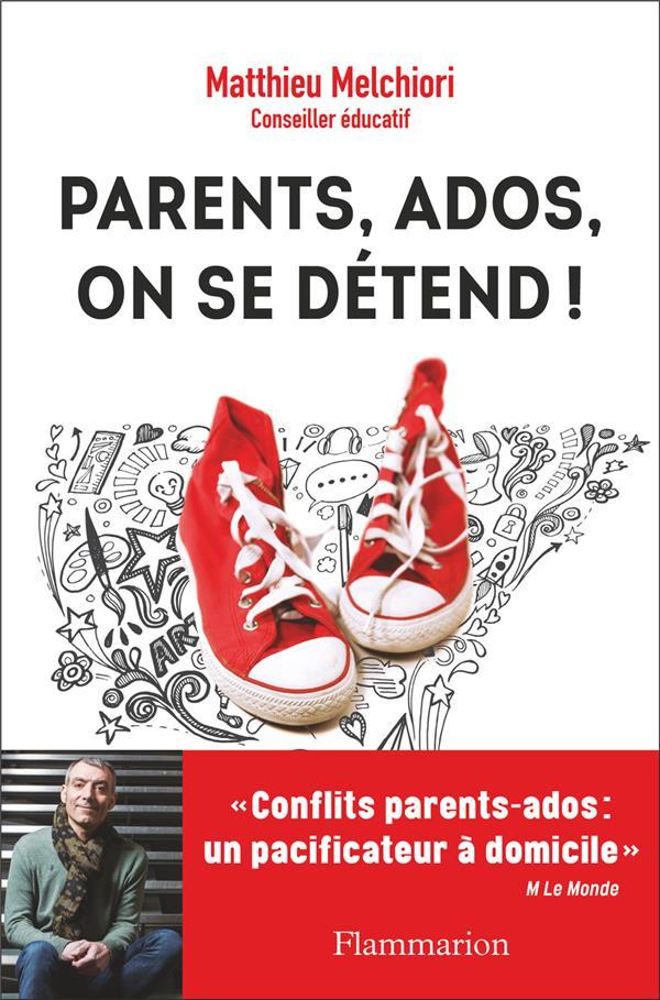 PARENTS, ADOS, ON SE DETEND! - MES CONSEILS POUR DECODER VOS ADOS