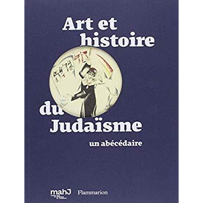 ART ET HISTOIRE DU JUDAISME - UN ABECEDAIRE