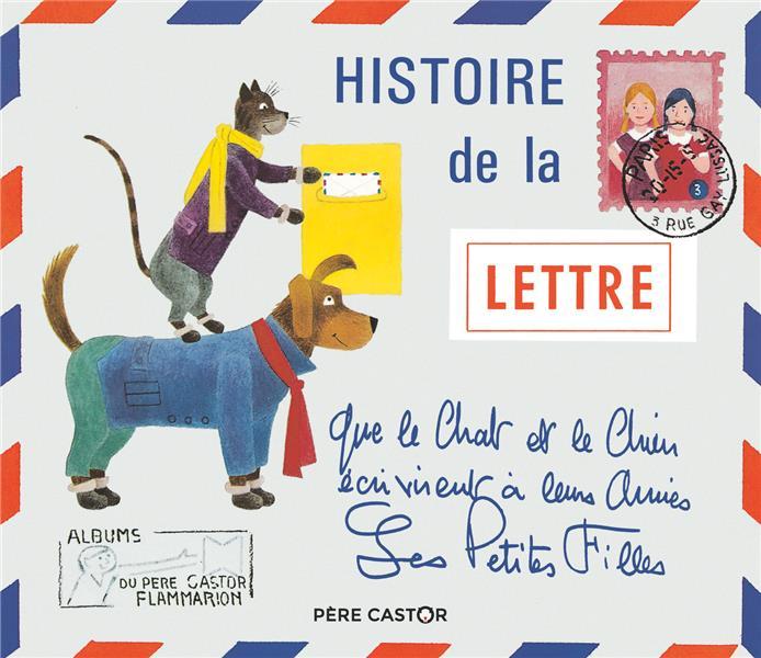 HISTOIRE DE LA LETTRE QUE LE CHAT ET LE CHIEN...