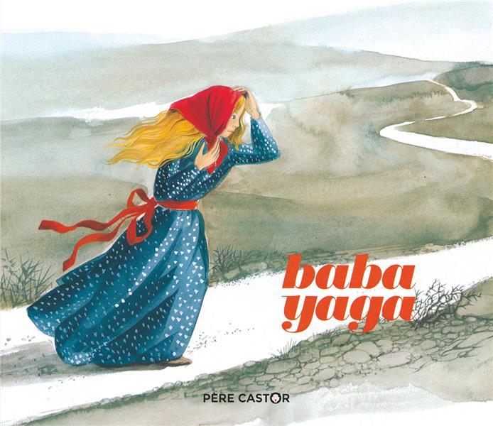 BABA YAGA - LES HISTOIRES DU PERE CASTOR - T16