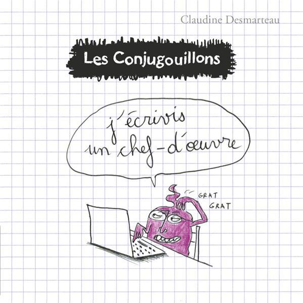 LES CONJUGOUILLONS - T3 - J'ECRIVIS UN CHEF-D'OEUVRE