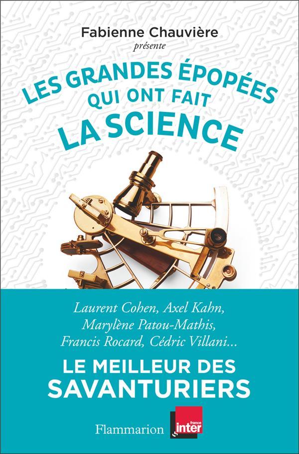LES GRANDES EPOPEES QUI ONT FAIT LA SCIENCE - LE MEILLEUR DES SAVANTURIERS