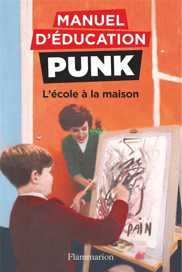 L'ECOLE A LA MAISON - MANUEL D'EDUCATION PUNK - T3