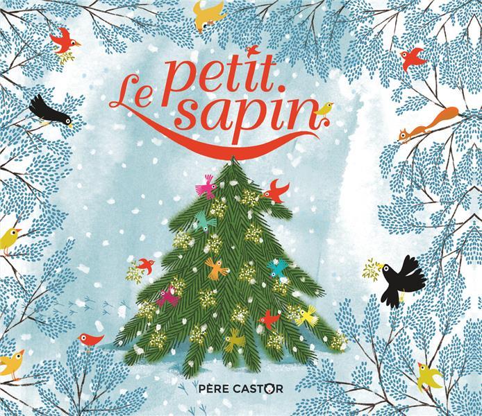 LE PETIT SAPIN - LES HISTOIRES DU PERE CASTOR - T57