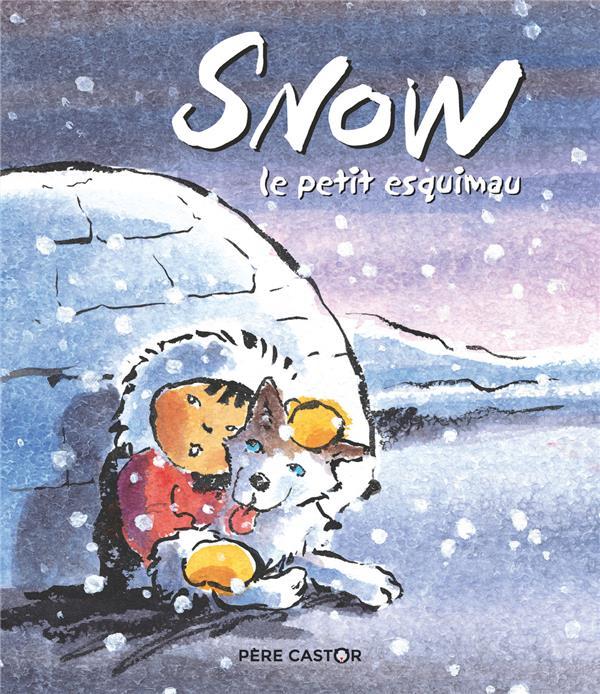 SNOW, LE PETIT ESQUIMAU - LES HISTOIRES DU PERE CASTOR - T148