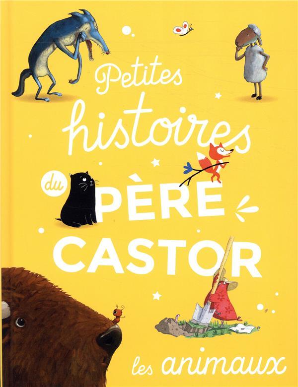 PETITES HISTOIRES DU PERE CASTOR - LES ANIMAUX