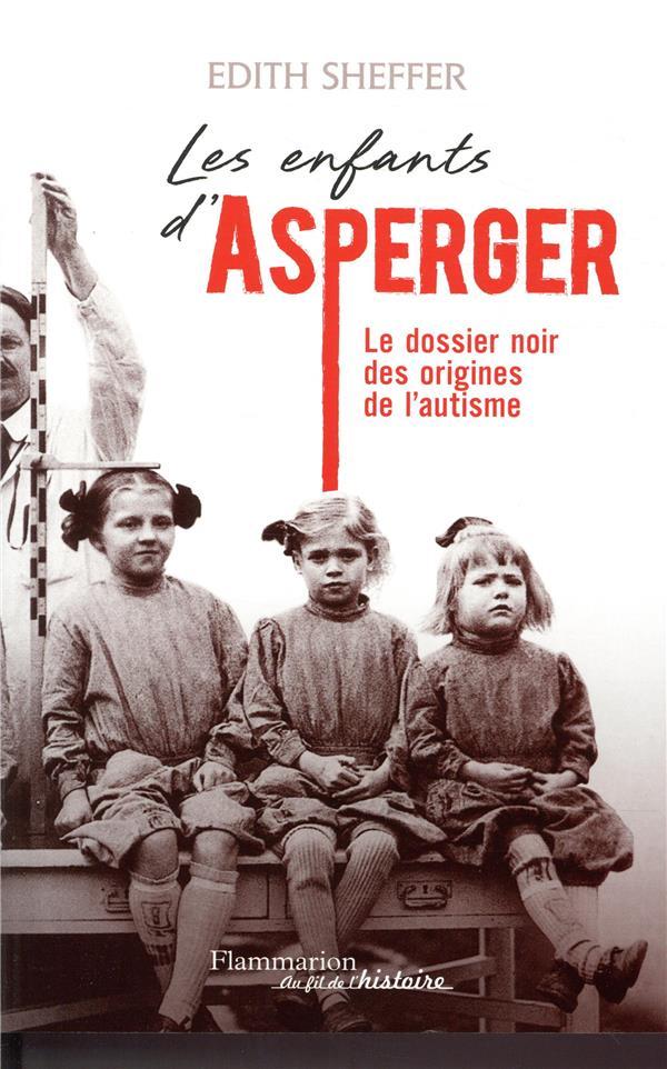 LES ENFANTS D'ASPERGER - LE DOSSIER NOIR DES ORIGINES DE L'AUTISME