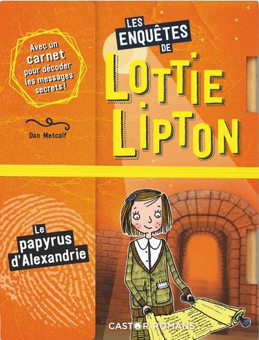 LES ENQUETES DE LOTTIE LIPTON - T05 - LE PAPYRUS D'ALEXANDRIE