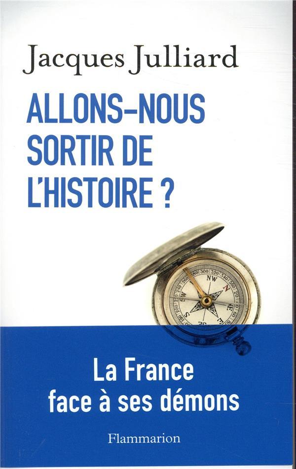 ALLONS-NOUS SORTIR DE L'HISTOIRE ?