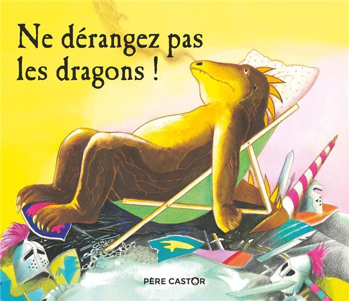 NE DERANGEZ PAS LES DRAGONS!