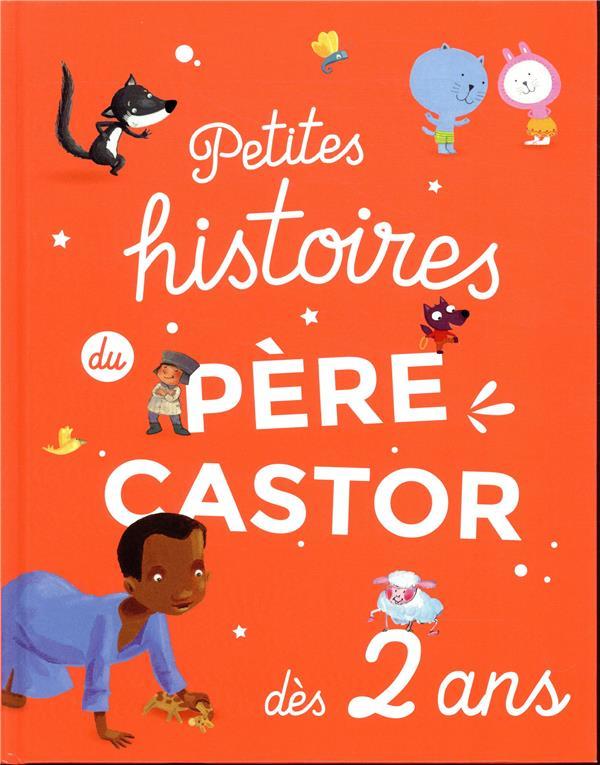 PETITES HISTOIRES DU PERE CASTOR - DES 2 ANS