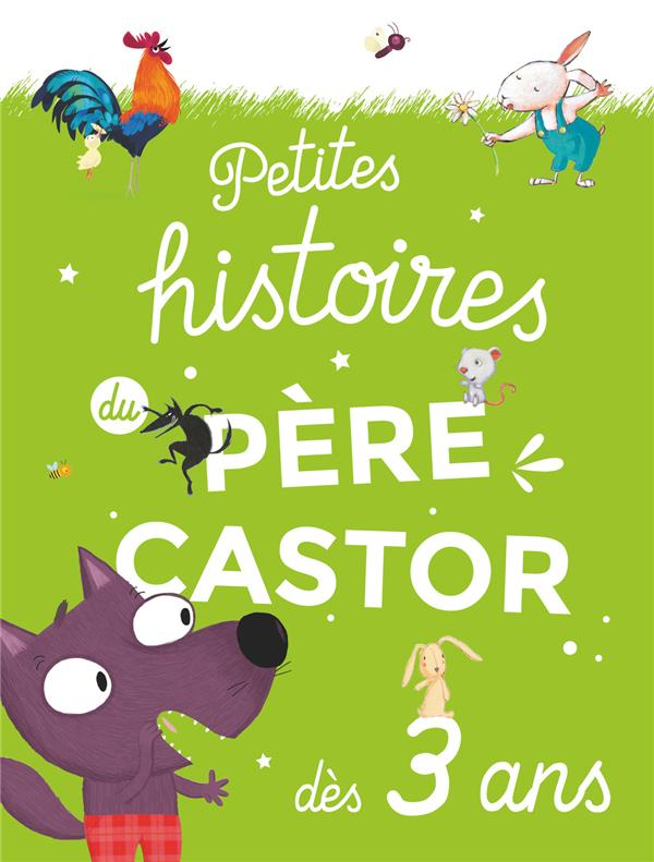 PETITES HISTOIRES DU PERE CASTOR DES 3 ANS