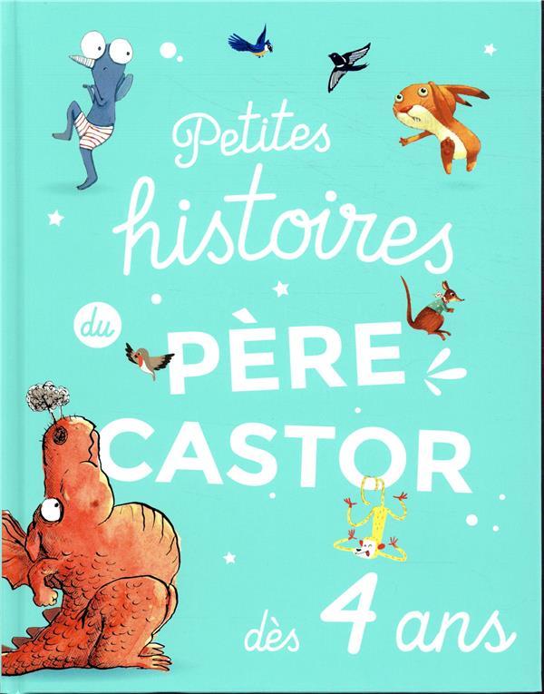 PETITES HISTOIRES DU PERE CASTOR - DES 4 ANS