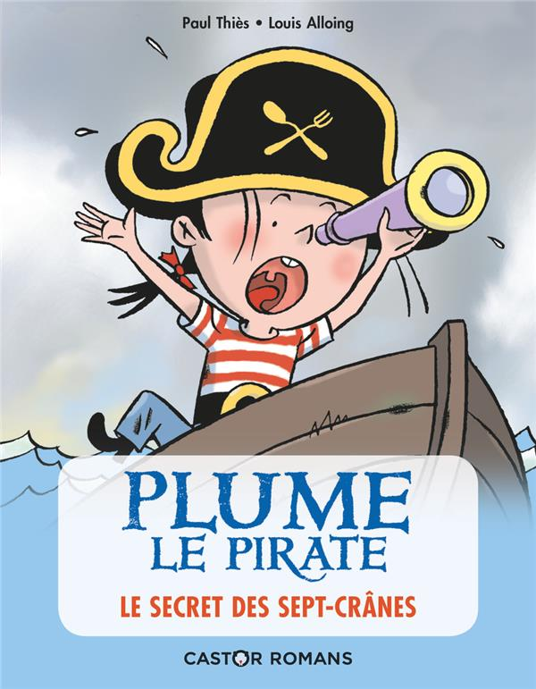 LE SECRET DES SEPT-CRANES - PLUME LE PIRATE - T02