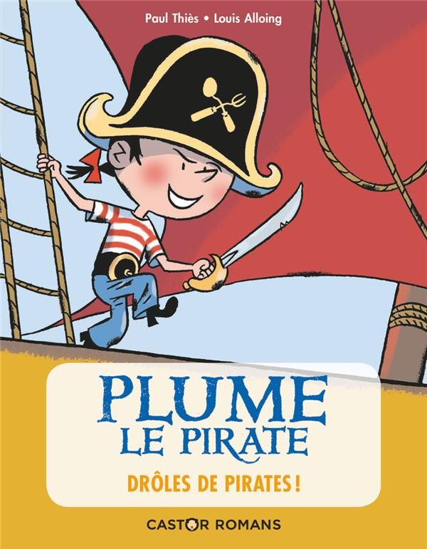 DROLES DE PIRATES ! - PLUME LE PIRATE - T01
