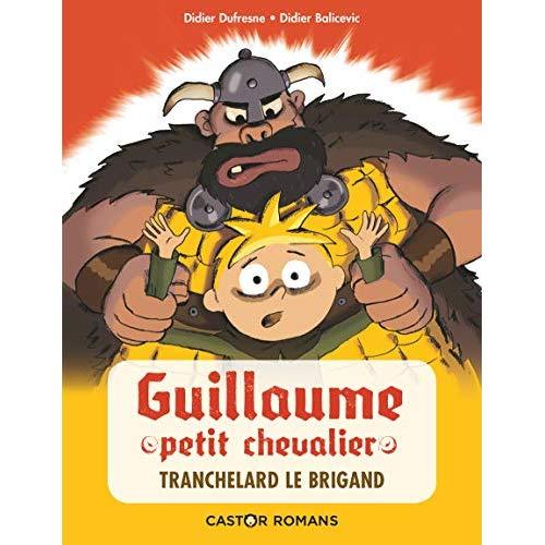 TRANCHELARD LE BRIGAND - GUILLAUME PETIT CHEVALIER - T02