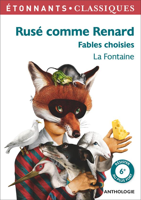 RUSE COMME RENARD - FABLES CHOISIES