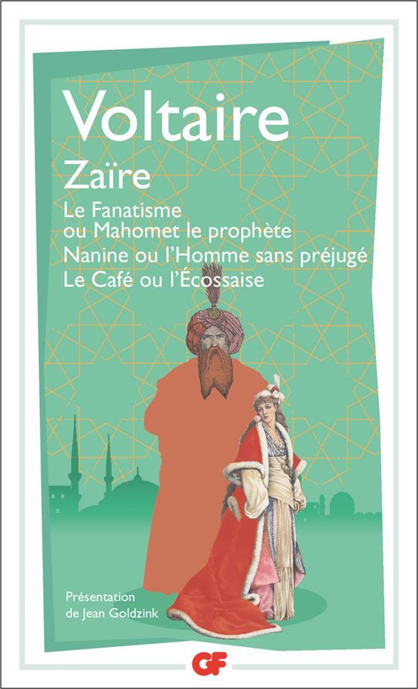 ZAIRE - LE FANATISME OU MAHOMET LE PROPHETE - NANINE OU L'HOMME SANS PREJUGE - LE CAFE OU L'ECOSSAIS