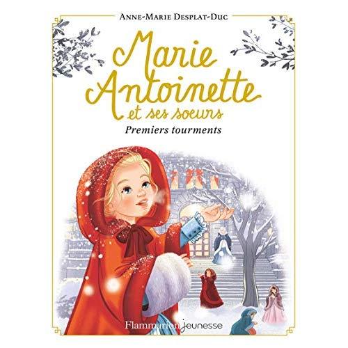 MARIE-ANTOINETTE ET SES SOEURS - T03 - PREMIERS TOURMENTS