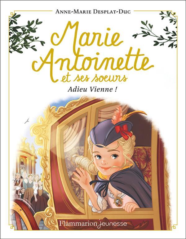 MARIE-ANTOINETTE ET SES SOEURS - T04 - ADIEU VIENNE !