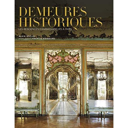 DEMEURES HISTORIQUES - LES RESIDENCES D'AMBASSADEURS A PARIS