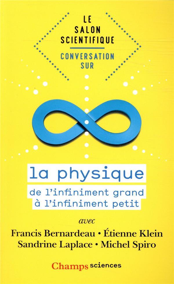 CONVERSATION SUR LA PHYSIQUE - DE L'INFINIMENT GRAND A L'INFINIMENT PETIT
