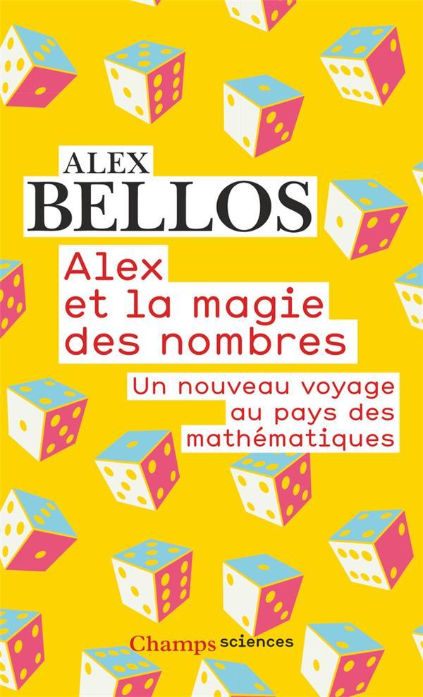 ALEX ET LA MAGIE DES NOMBRES - UN NOUVEAU VOYAGE AU PAYS DES MATHEMATIQUES