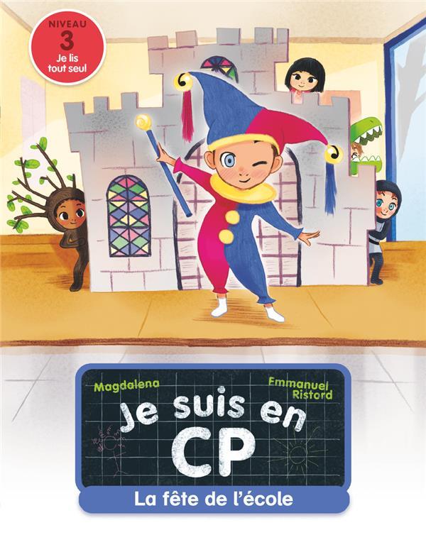 JE SUIS EN CP - T06 - LA FETE DE L'ECOLE