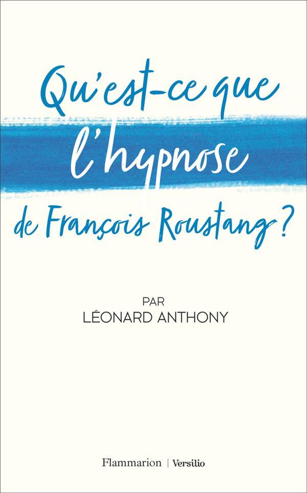 QU'EST-CE QUE L'HYPNOSE DE FRANCOIS ROUSTANG ?