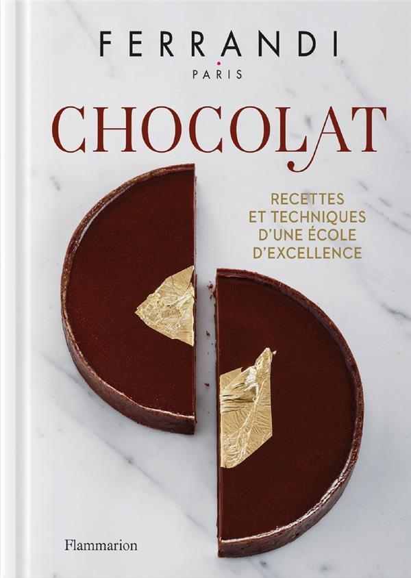 CHOCOLAT - RECETTES ET TECHNIQUES D'UNE ECOLE D'EXCELLENCE
