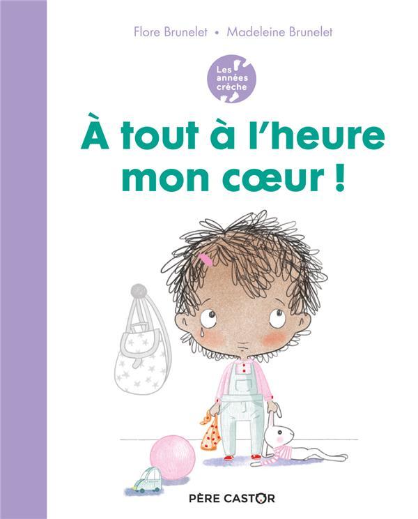 A TOUT A L'HEURE MON COEUR !