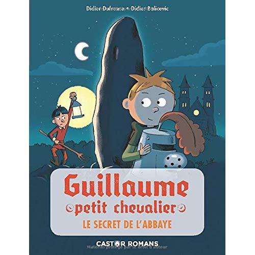 GUILLAUME PETIT CHEVALIER - T04 - LE SECRET DE L'ABBAYE