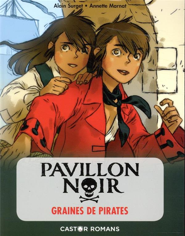 PAVILLON NOIR - T01 - GRAINES DE PIRATES