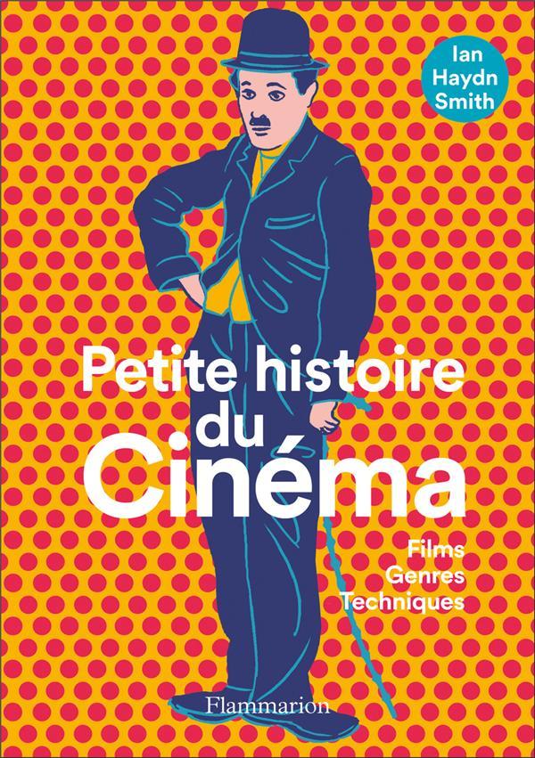 PETITE HISTOIRE DU CINEMA - FILMS, GENRES, TECHNIQUES