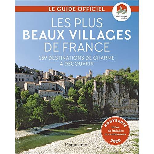 LES PLUS BEAUX VILLAGES DE FRANCE - 159 DESTINATIONS DE CHARME A DECOUVRIR