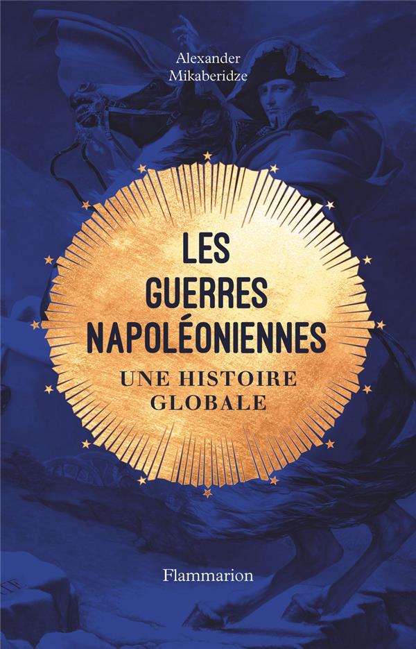 LES GUERRES NAPOLEONIENNES - UNE HISTOIRE GLOBALE