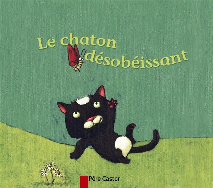 LE CHATON DESOBEISSANT.