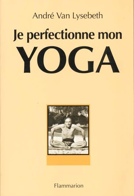 JE PERFECTIONNE MON YOGA (6EME EDITION)