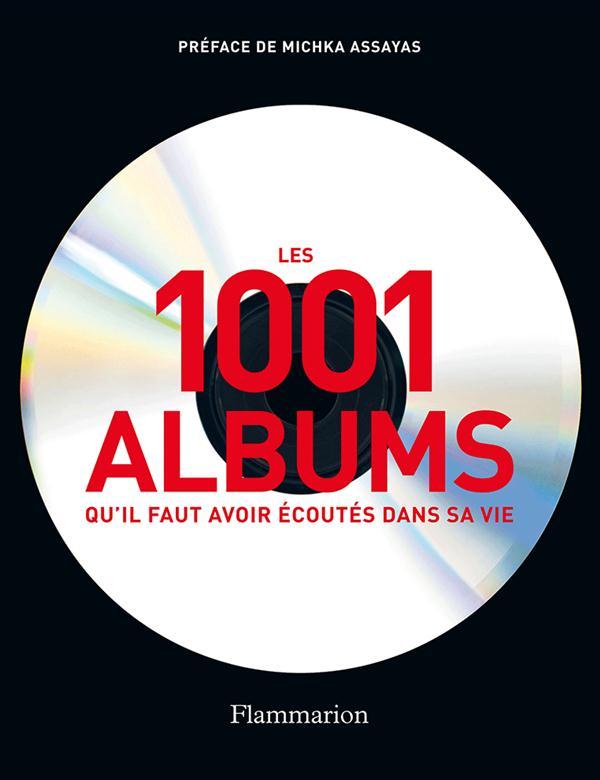 1001 ALBUMS QU'IL FAUT AVOIR ECOUTES DANS SA VIE