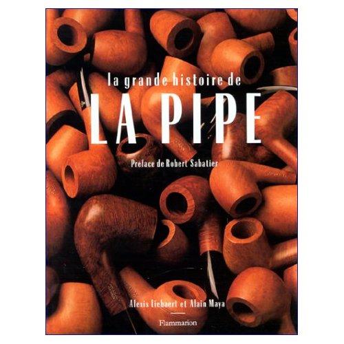 GRANDE HISTOIRE DE LA PIPE (LA)
