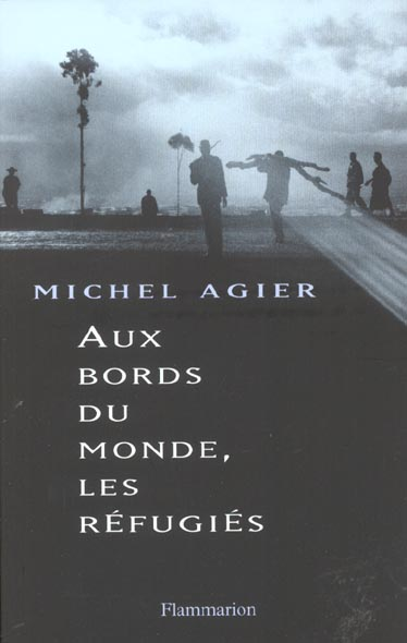 AUX BORDS DU MONDE, LES REFUGIES