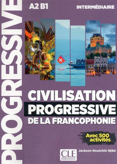 CIVILISATION PROGRESSIVE DE LA FRANCOPHONIE - NIVEEAU INTERMEDIAIRE